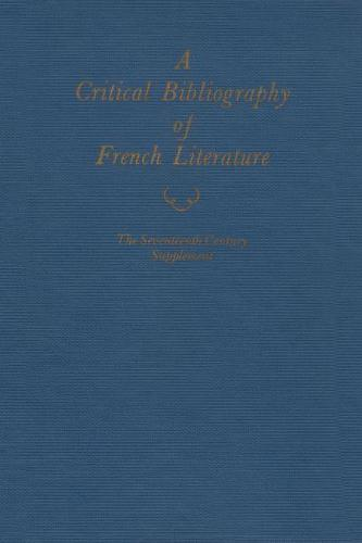 Critical Bibliography of French Literature v.3A;Suppt; The Seventeenth Century (Hardback)