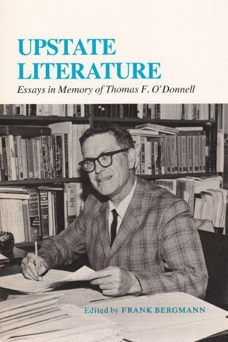 Upstate Literature: Essays in Memory of Thomas F. O'Donnell - A New York State study (Paperback)