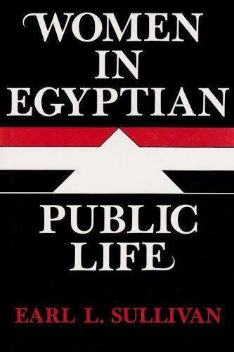 Women in Egyptian Public Life - Contemporary Issues in the Middle East (Hardback)