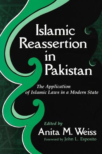 Islamic Reassertion in Pakistan: Islamic Laws in a Modern State - Contemporary Issues in the Middle East (Hardback)