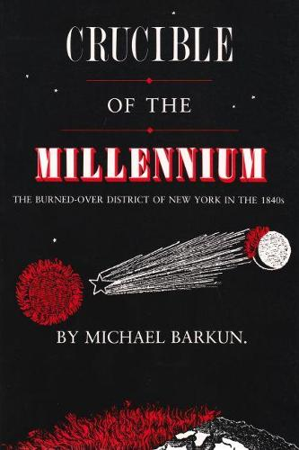 Crucible of the Millennium: Burned-over District of New York in the 1840's (Paperback)