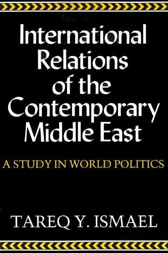 International Relations of the Contemporary Middle East (Hardback)