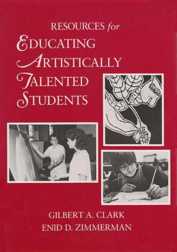 Resources for Educating Artistically Talented Students (Hardback)