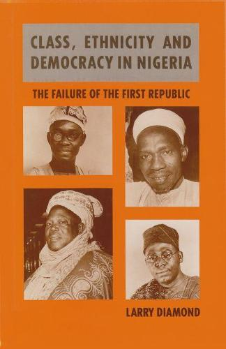 Class, Ethnicity, and Democracy in Nigeria (Hardback)
