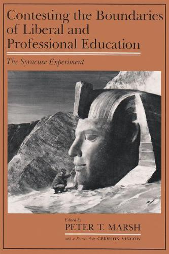 Contesting the Boundaries of Liberal and Professional Education: The Syracuse Experiment (Hardback)
