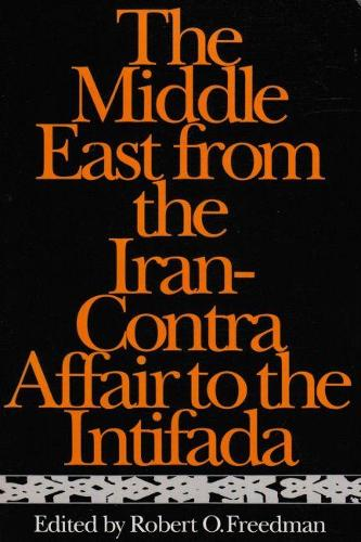 The Middle East from the Iran-Contra Affair to the Intifada (Paperback)