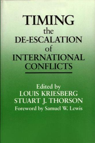 Timing the De-escalation of International Conflicts - Syracuse Studies on Peace and Conflict Resolution (Hardback)