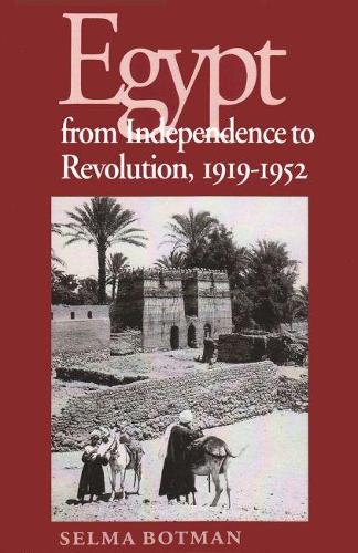 Egypt From Independence To Revolution, 1919-1952 - Contemporary Issues in the Middle East (Paperback)