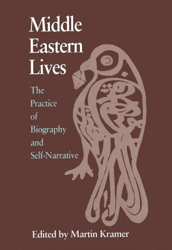 Middle Eastern Lives: The Practice of Biography and Self-narrative - Contemporary Issues in the Middle East (Hardback)