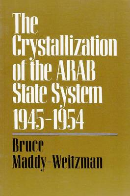 The Crystallization of the Arab State System: Inter-Arab Politics, 1945-1954 - Contemporary Issues in the Middle East (Paperback)
