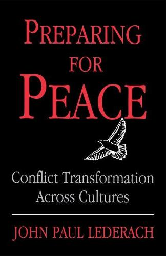Preparing For Peace: Conflict Transformation Across Cultures - Syracuse Studies on Peace and Conflict Resolution (Paperback)