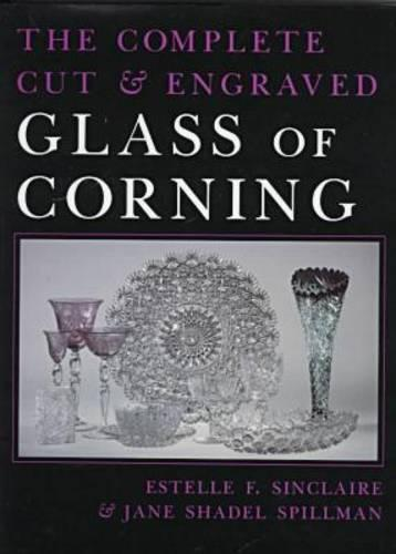 Complete Cut and Engraved Glass of Corning - New York State Series (Hardback)