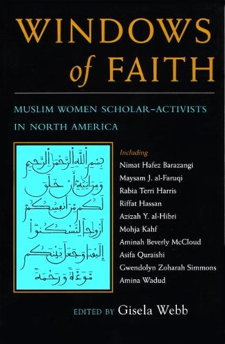 Windows of Faith: Muslim Women Scholar-Activists of North America - Women and Gender in Religion (Paperback)