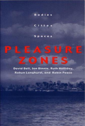 Pleasure Zones: Bodies, Cities, Spaces (Paperback)