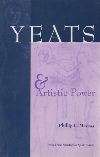 Yeats and Artistic Power - Irish Studies (Paperback)