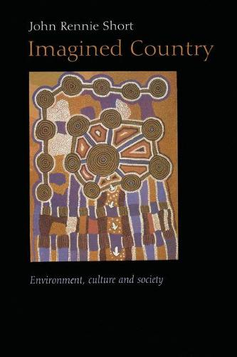 Imagined Country: Environment, Culture, and Society - Space, Place and Society (Paperback)