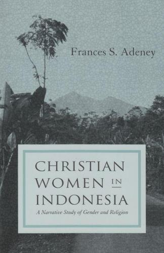 Christian Women in Indonesia: A Narrative Study of Gender and Religion - Women and Gender in Religion (Paperback)