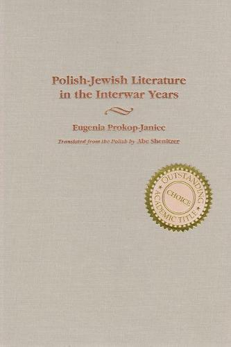 Polish Jewish Literature in the Interwar Years - Judaic Traditions in LIterature, Music, and Art (Hardback)
