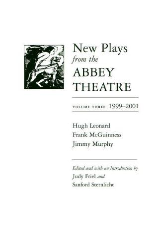 New Plays from the Abbey Theatre: Volume Three, 1999-2001 - Irish Studies (Paperback)