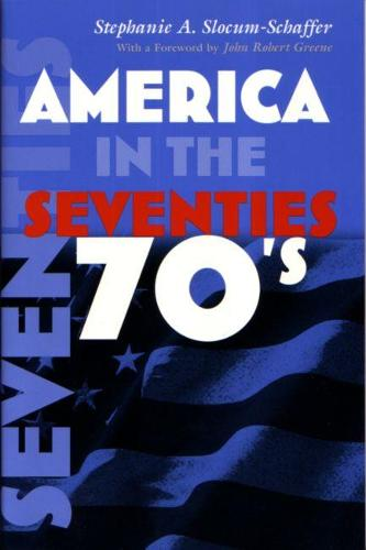 America in the Seventies - America in the Twentieth Century (Paperback)