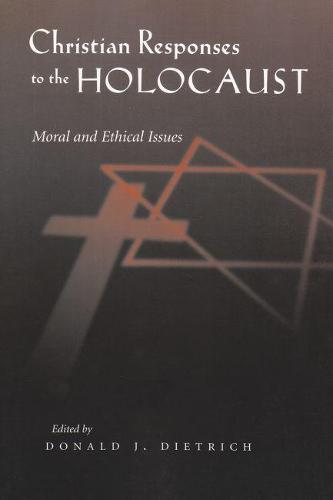 Christian Response To Holocaust: Moral and Ethical Issues - Religion, Theology and the Holocaust (Paperback)