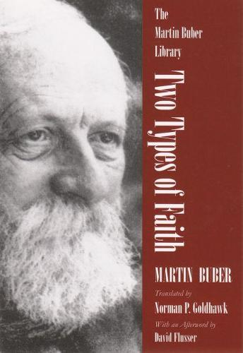 Two Types of Faith: A Study of the Interpenetration of Judaism and Christianity - Martin Buber Library (Paperback)