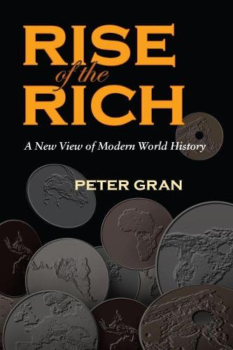 Rise of the Rich: A New View of Modern World History (Hardback)