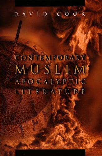 Contemporary Muslim Apocalyptic Literature - Religion and Politics (Paperback)