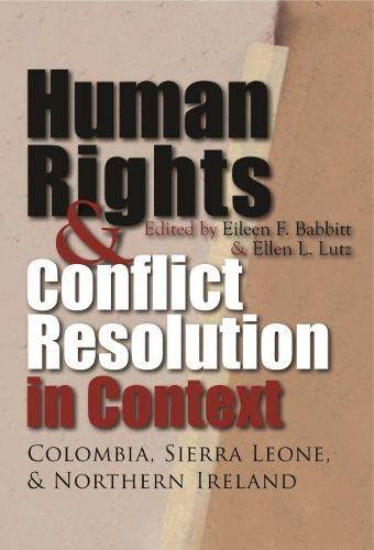 Human Rights and Conflict Resolution in Context - Syracuse Studies on Peace and Conflict Resolution (Hardback)