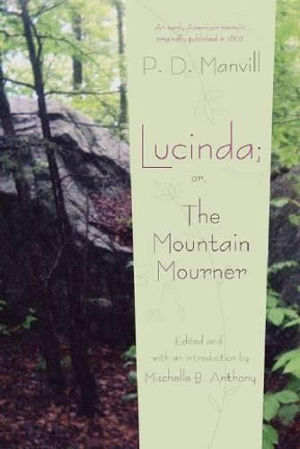 Lucinda: or, The Mountain Mourner - Writing American Women (Paperback)
