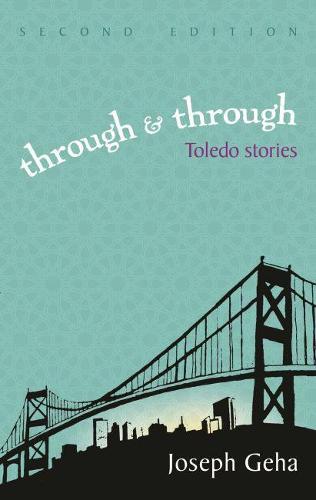 Through and Through: Toledo Stories - Arab American Writing (Paperback)