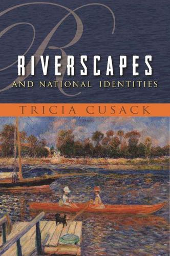 Riverscapes and National Identities - Space, Place and Society (Hardback)