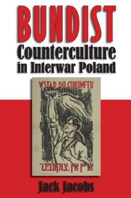 Bundist Counterculture Interwar Poland - Modern Jewish History (Hardback)