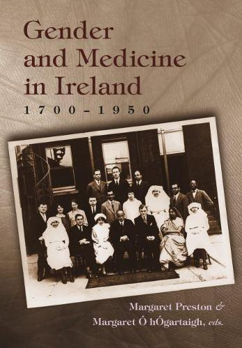 Gender and Medicine in Ireland 1700-1950 - Irish Studies (Paperback)