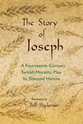 The Story of Joseph: A Fourteenth-Century Turkish Morality Play by Sheyyad Hamza - Middle East Literature in Translation (Hardback)