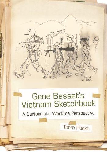 Gene Basset's Vietnam Sketchbook: A Cartoonist's Wartime Perspective (Hardback)