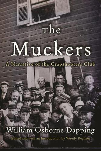 The Muckers: A Narrative of the Crapshooters Club (Hardback)