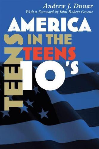 America in the Teens - America in the Twentieth Century (Paperback)