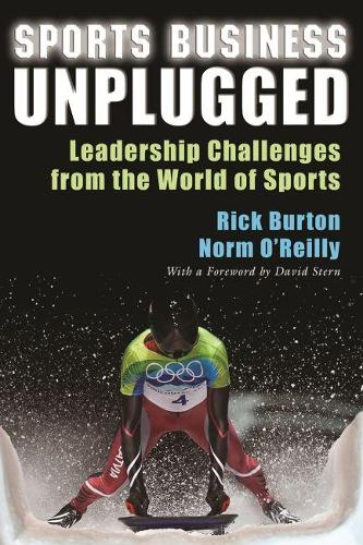 Sports Business Unplugged: Leadership Challenges from the World of Sports (Paperback)