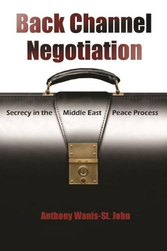 Back Channel Negotiation: Security in Middle East Peace Process - Syracuse Studies on Peace and Conflict Resolution (Paperback)