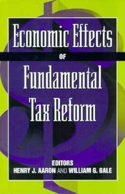 Economic Effects of Fundamental Tax Reform (Paperback)