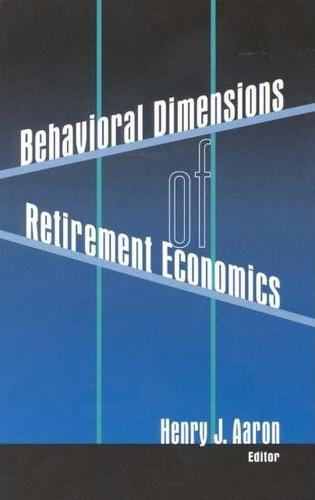 Behavioral Dimensions of Retirement Economics (Paperback)