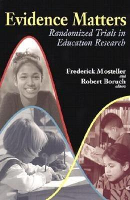 Evidence Matters: Randomized Trials in Education Research (Paperback)