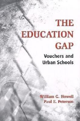 Education Gap: Vouchers and Urban Schools (Hardback)