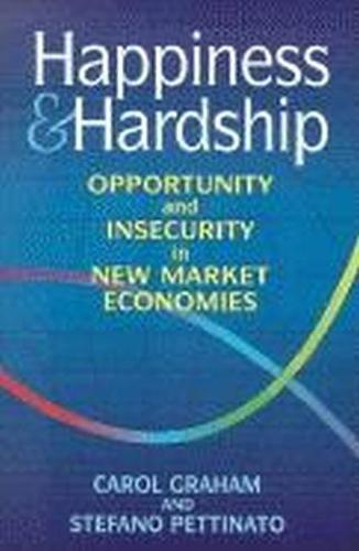 Happiness and Hardship: Opportunity and Insecurity in New Market Economies (Paperback)
