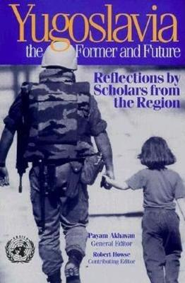 Yugoslavia, the Former and Future: Reflections by Scholars from the Region (Paperback)