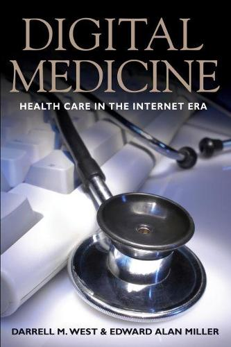 Digital Medicine: Health Care in the Internet Era (Hardback)