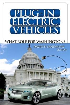 Plug-In Electric Vehicles: What Role for Washington? (Hardback)