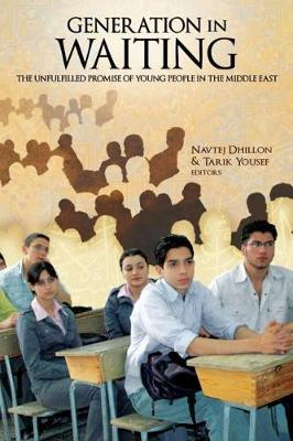 Generation in Waiting: The Unfulfilled Promise of Young People in the Middle East (Paperback)