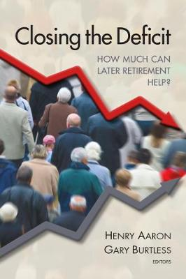 Closing the Deficit: How Much Can Later Retirement Help? (Paperback)